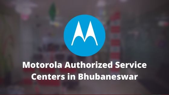 Motorola Authorized Mobile Repair Service Centers in Bhubaneswar, Odisha, India Near Me Centre