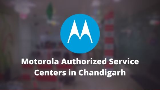 Motorola Authorized Mobile Repair Service Centers in Chandigarh, Punjab & Haryana, India Near Me Centre