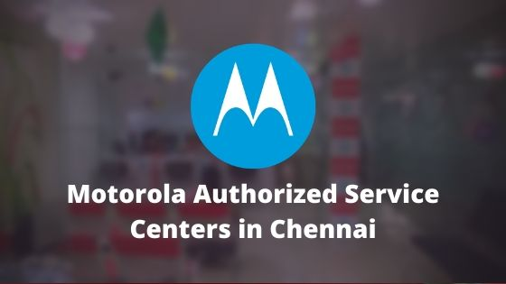 Motorola Authorized Mobile Repair Service Centers in Chennai, Tamil Nadu, India Near Me Centre