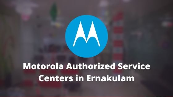 Motorola Authorized Mobile Repair Service Centers in Ernakulam, Kochi, Kerala, India Near Me Centre