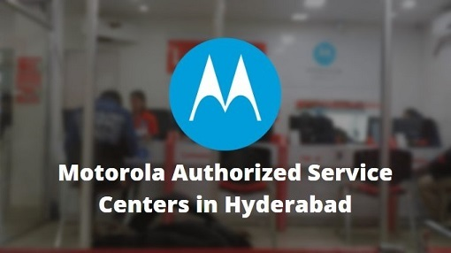 Motorola Authorized Mobile Repair Service Centers in Hyderabad, Telangana, India Near Me Centre