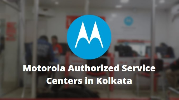 Motorola Authorized Mobile Repair Service Centers in Kolkata, West Bengal, India Near Me Centre