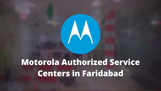 Motorola Authorized Mobile Repair Service Centers in Faridabad, Haryana, India Near Me Centre