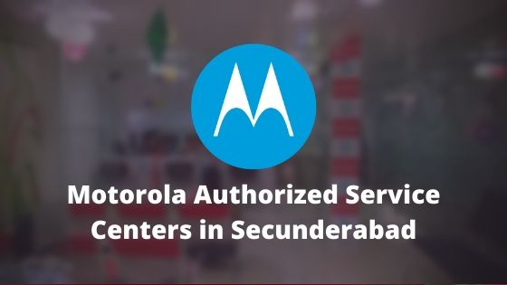 Motorola Authorized Mobile Repair Service Centers in Secunderabad, Telangana, India Near Me Centre
