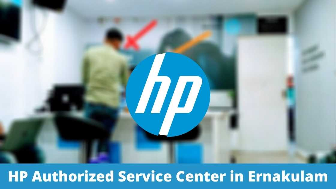 HP Authorized Service Center in Ernakulam, Kerala Near Me (Laptops, Printer, desktop & all in one pc's, printer, scanners, tablets, monitors)