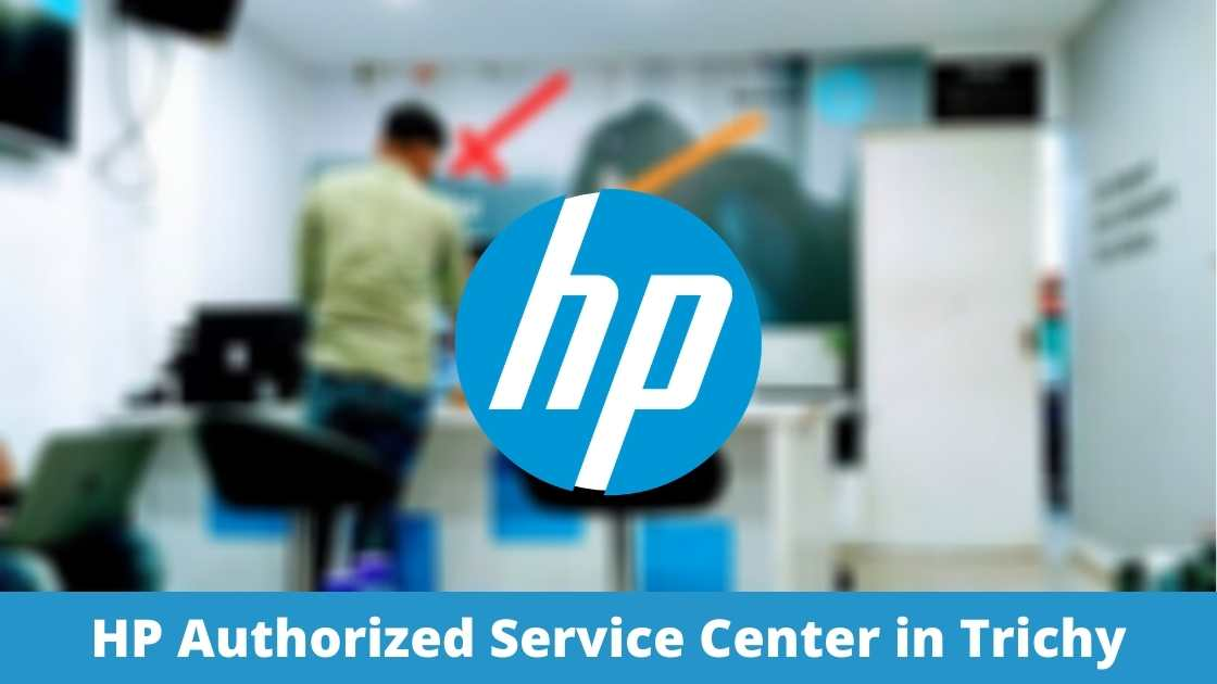 HP Authorized Service Center in Trichy (Tiruchirappalli or Tiruchi), Tamil Nadu Near Me in Trichy (Laptops, Printer, desktop & all in one pc's, printer, scanners, tablets, monitors)